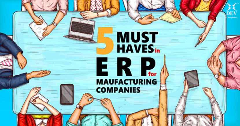 5 Must Haves in an ERP Solution for Manufacturing Companies