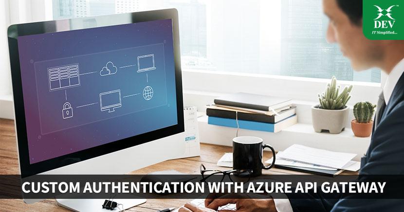 Custom Authentication with Azure API Gateway