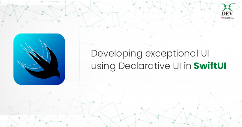 Developing exceptional UI using Declarative UI in SwiftUI