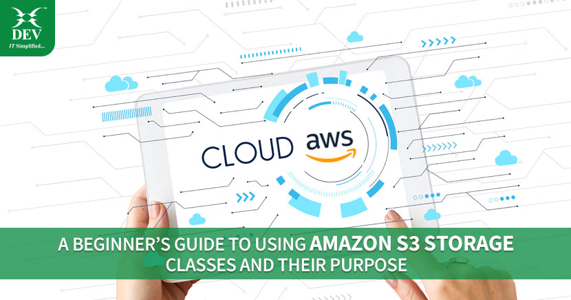 Guide To Using Amazon S3 Storage Classes and Their Purpose