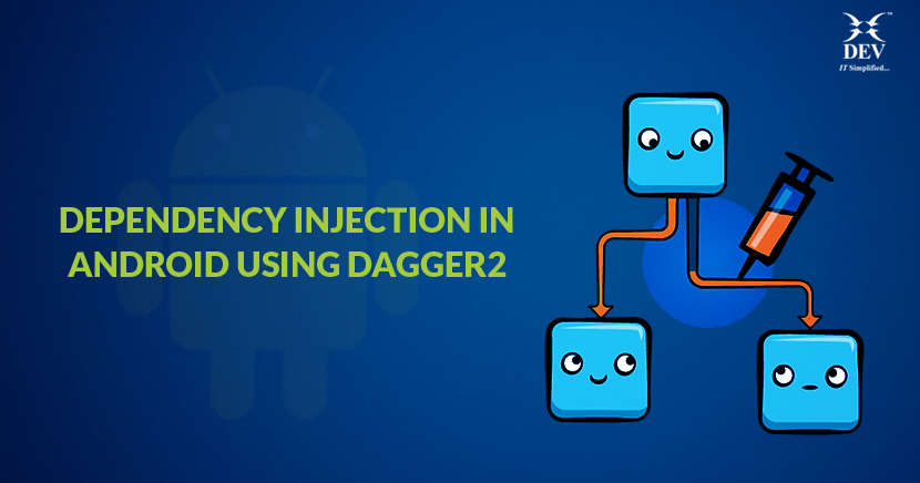 Dependency Injection in Android using Dagger2