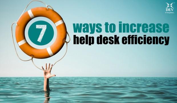 7 ways to increase help desk efficiency