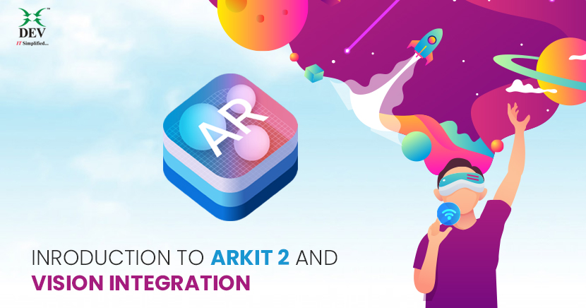 Introduction to ARKit 2 and Hands-on using ARKit 2 with Vision