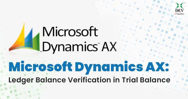 Microsoft Dynamics AX: Ledger Balance Verification in Trial Balance