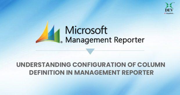 Understanding of Configuration of Column Definition in Management Reporter