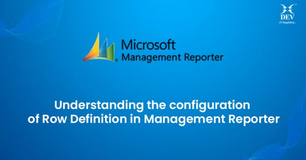 Understanding the configuration of Row Definition in Management Reporter